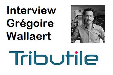 Interview de Grégoire Wallaert Fondateur de Tributile