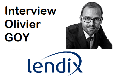 Interview d'Olivier Goy, CEO et Fondateur de LENDIX