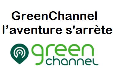 GreenChannel l'aventure s'arrète