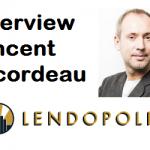 Interview de Vincent Ricordeau – cofondateur de LENDOPOLIS
