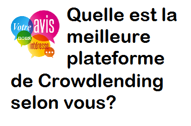 [Sondage] – Quelle est la meilleure plateforme de Crowdlending selon vous?