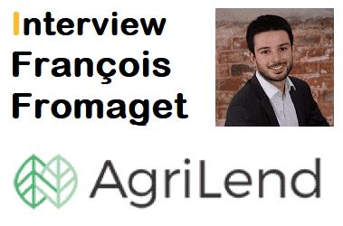 Interview François Fromaget – Co-Fondateur & CEO AgriLend