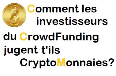 Comment les investisseurs du CrowdFunding jugent t'il les CryptoMonnaies?