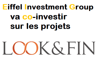 Eiffel Investment Group va co-investir sur les projets LOOK&FIN