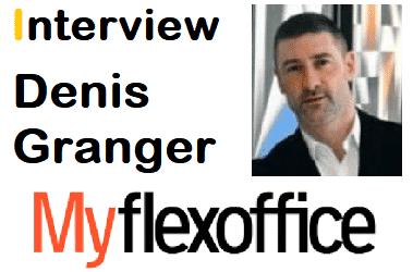 Interview Denis Granger – Myflexoffice via LES ENTREPRÊTEURS