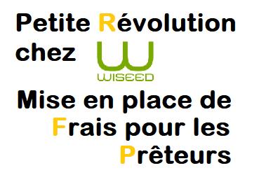 Petite révolution chez Wiseed : mise en place de frais pour les prêteurs