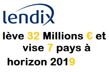 LENDIX lève 32 Millions d'Euros et vise 7 pays à Horizon 2019