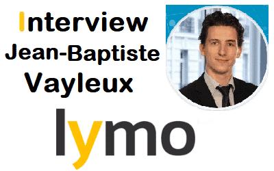 Interview Jean-Baptiste Vayleux Cofondateur et DG LYMO