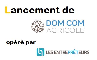 Lancement DOM COM AGRICOLE plateforme opérée par Les Entreprêteurs
