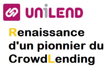 Renaissance d'UNILEND un  pionnier du CrowdLending