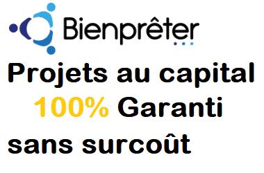 BienPrêter annonce des Projets au capital 100% Garanti sans surcoût