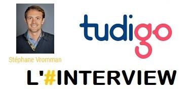 Interview Stéphane Vromman Directeur Général chez Tudigo