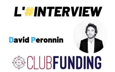 Interview David Peronnin, Président CLUBFUNDING