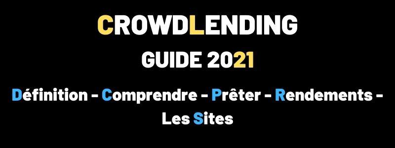 Guide Crowdlending 2021 Définition, comprendre, prêter, les sites